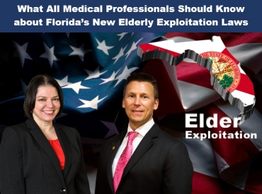 "Teresa and Eric discuss new elder exploitation laws imposed on medical & health professionals in Florida in their seminar, ""What All Medical Professionals Should Know about Florida's New Elderly Exploitation Laws"" via Live National Webinar"