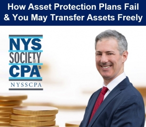 "Gary presents two seminars, ""How Asset Protection Plans Fail"" and ""You May Transfer Assets Freely (But Not Really)"" for the New York State Society of CPAs (NYSSCPA) via Live National Webinar"