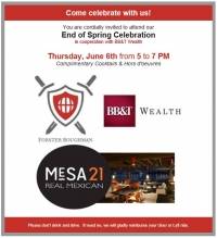 It's our End of Spring Celebration!  We invite you to join us for Happy Hour at Mesa21; Meet our Attorneys and the BB&T Wealth Team