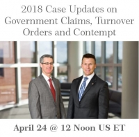 2018 Case Updates on Government Claims, Turnover Orders and Contempt