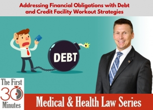 "Eric discusses strategies for dealing with debt and credit issues emerging from the COVID-19 pandemic in his First 30 Minutes series seminar ""Addressing Financial Obligations with Debt and Credit Facility Workout Strategies"" via Live National Webinar"