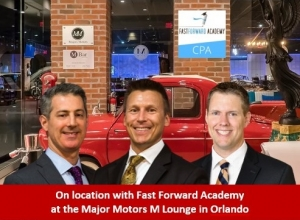 "Gary, Eric, and Brian go on location with Fast Forward Academy at Major Motors in Orlando where they discuss ""Business Entity Selection: Pros, Cons, and Considerations"""