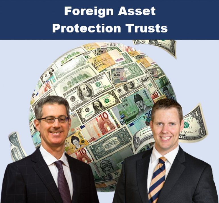 "Gary and Brian examine different jurisdictional options and federal taxation pertaining to U.S. resident and non-resident grantors, trustees, and beneficiaries in their seminar, ""Foreign Asset Protection Trusts"" via Live National Webinar"