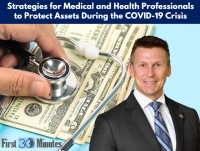 "Eric continues his First 30 Minutes series with his newest seminar ""Strategies for Medical and Health Professionals to Protect Assets During the COVID-19 Crisis"" via Live National Webinar."