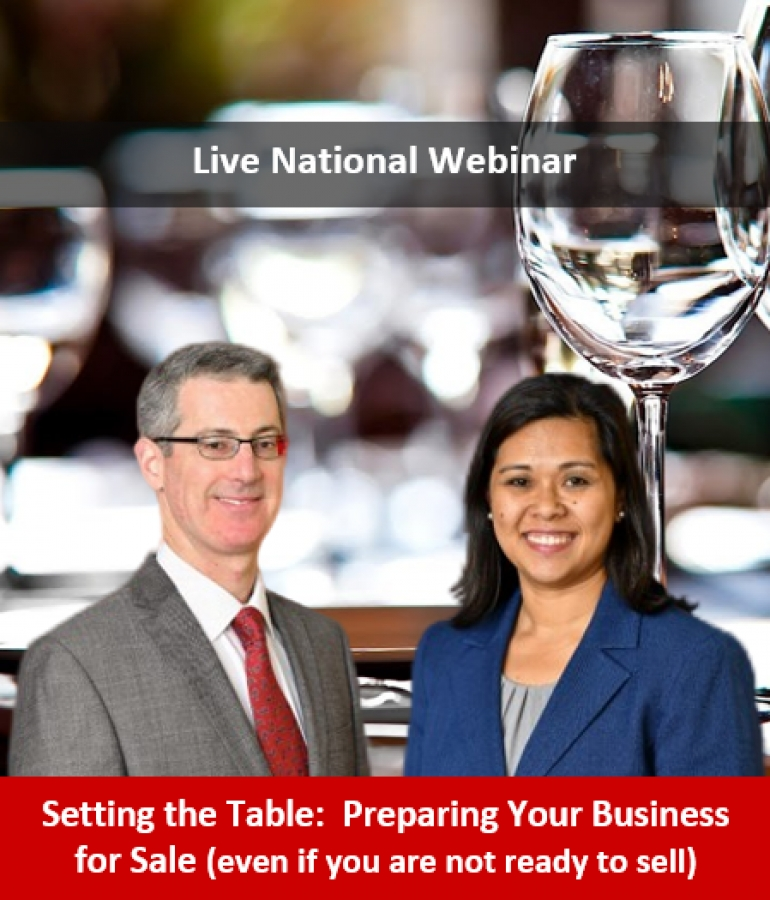 "Gary and Kathryn present another of their widely requested corporate seminars ""Setting the Table: Preparing Your Business for Sale (even if you are not ready to sell)"" via Live National Webinar."