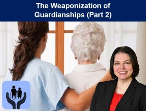 "Teresa continues the discussion on guardianship weaponization, explaining preventive measures and protective strategies to avoid victimization in her seminar, ""The Weaponization of Guardianships (Part 2)"" via Live National Webinar"