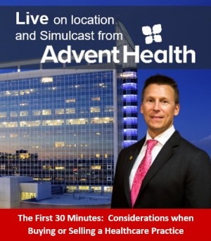 "Eric's Medical & Health Law series, ""The First 30 Minutes"" continues...  This month's feature topic ""Considerations when Buying or Selling a Healthcare Practice"" presented Live from AdventHealth Orlando and simulcast online."