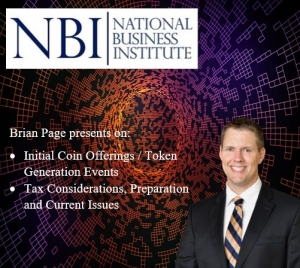 "Brian presents two of his newest seminars ""Initial Coin Offerings / Token Generation Events"" and ""Tax Considerations, Preparation and Current Issues"" for the National Business Institute"