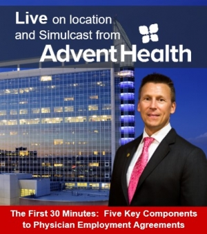 "Eric continues his Medical & Health Law series -- The First 30 Minutes.  This month's feature topic ""Five Key Components to Physician Employment Agreements"" presented Live from AdventHealth Orlando and simulcast online."