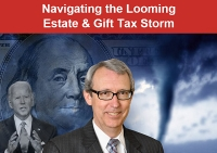 "Thom discusses proposed changes to estate and gift tax laws in an unpredictable political climate, in his seminar, ""Navigating the Looming Estate & Gift Tax Storm"" via Live National Webinar"
